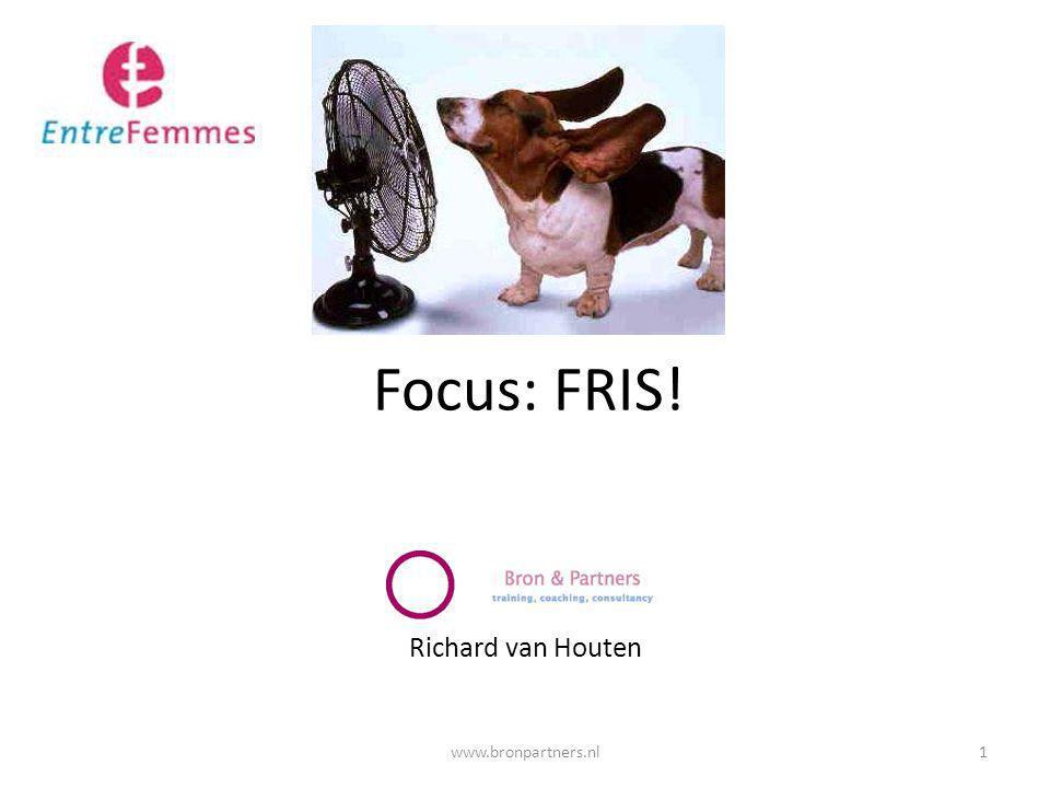 Focus: FRIS! Richard van Houten 1www.bronpartners.nl