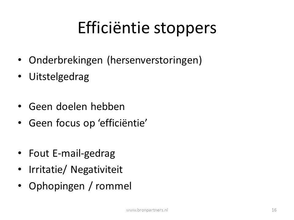 Efficiëntie stoppers Onderbrekingen (hersenverstoringen) Uitstelgedrag Geen doelen hebben Geen focus op 'efficiëntie' Fout E-mail-gedrag Irritatie/ Ne