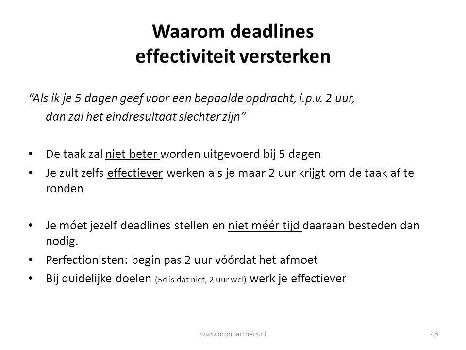 """Waarom deadlines effectiviteit versterken """"Als ik je 5 dagen geef voor een bepaalde opdracht, i.p.v. 2 uur, dan zal het eindresultaat slechter zijn"""" D"""
