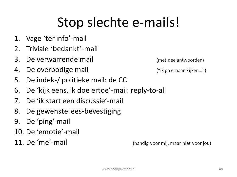 """Stop slechte e-mails! 1.Vage 'ter info'-mail 2.Triviale 'bedankt'-mail 3.De verwarrende mail (met deelantwoorden) 4.De overbodige mail (""""ik ga ernaar"""