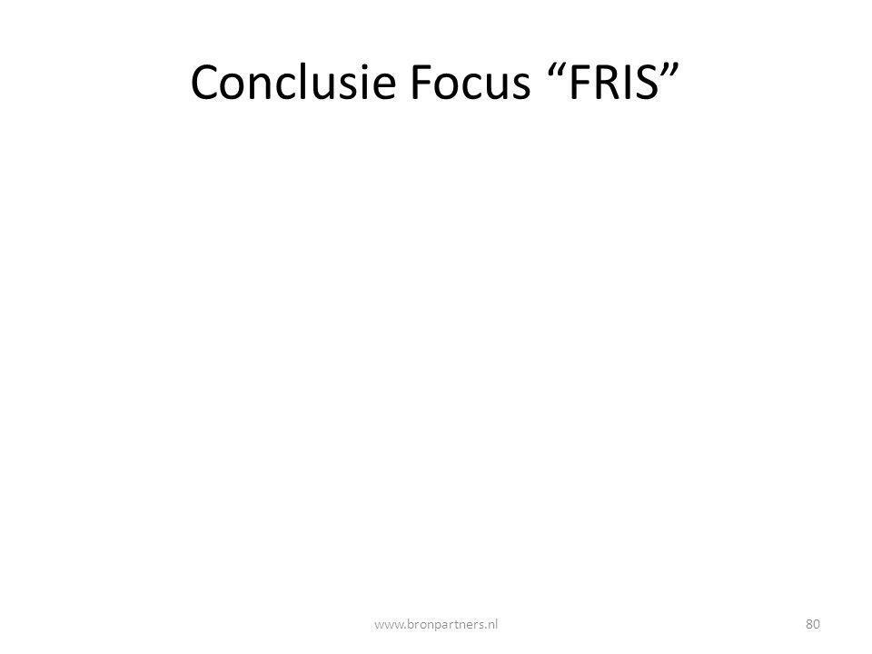 """Conclusie Focus """"FRIS"""" 80www.bronpartners.nl"""