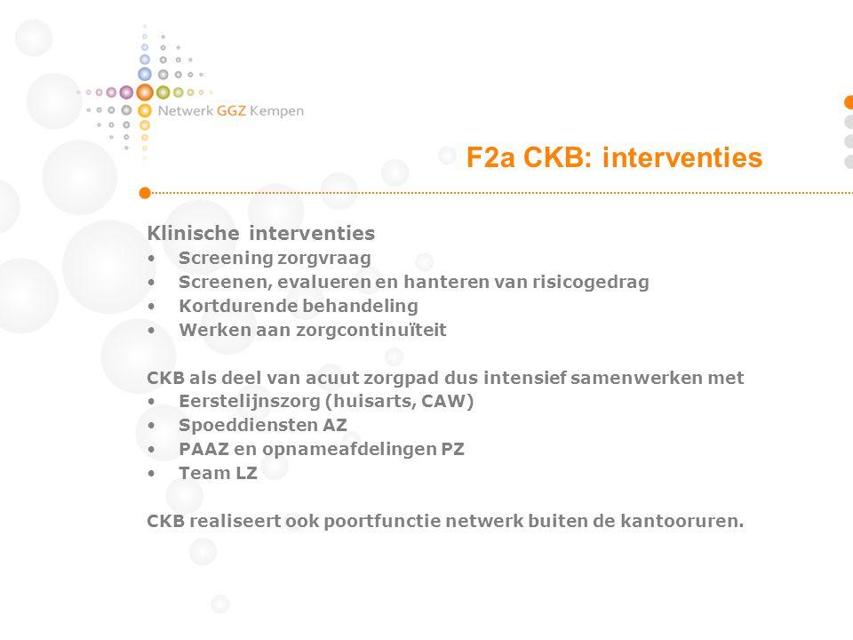 Klinische interventies Screening zorgvraag Screenen, evalueren en hanteren van risicogedrag Kortdurende behandeling Werken aan zorgcontinuïteit CKB al