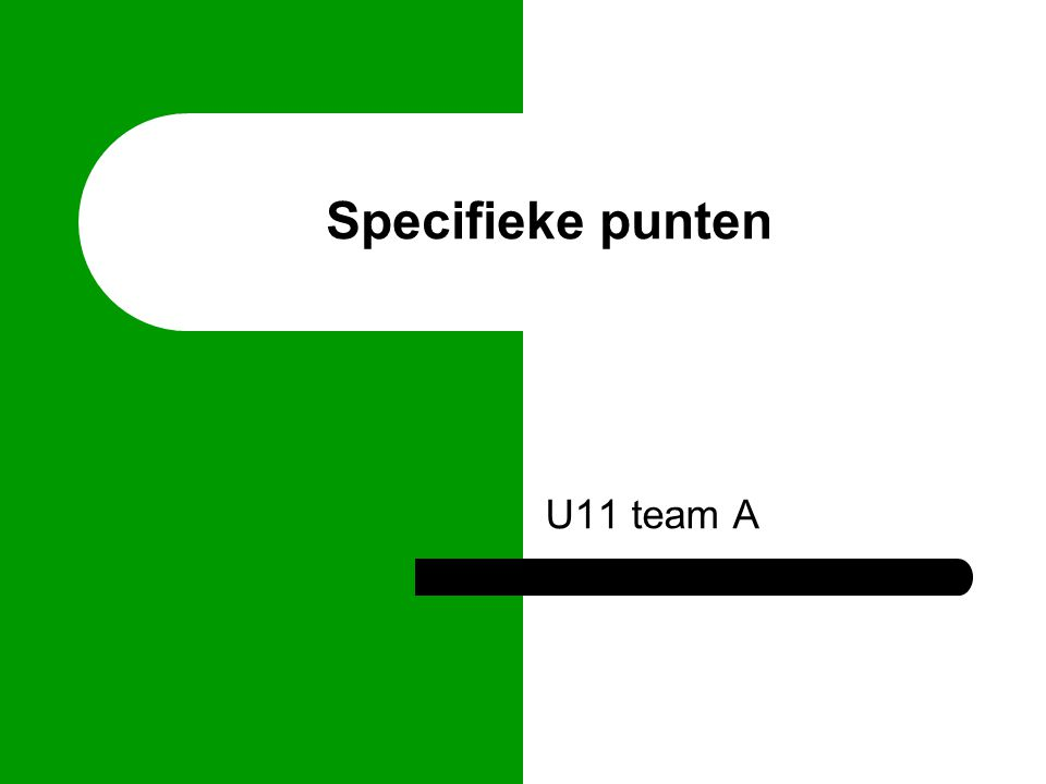 U11 team A Specifieke punten