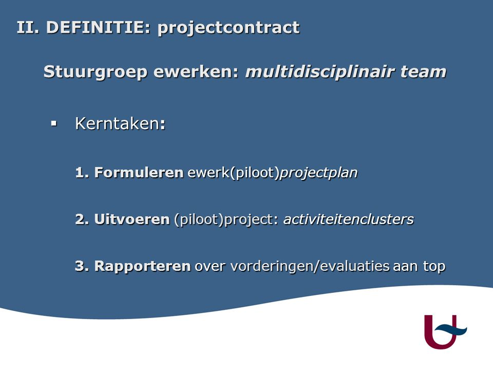 II.DEFINITIE: projectcontract II.