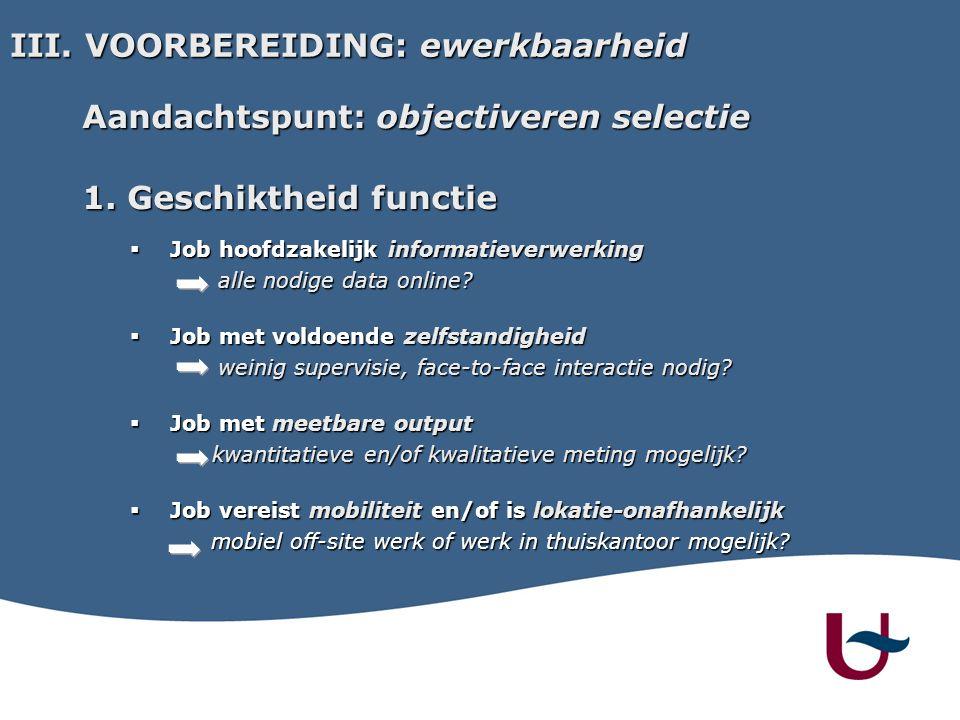 III. VOORBEREIDING: ewerkbaarheid Aandachtspunt: objectiveren selectie 1.