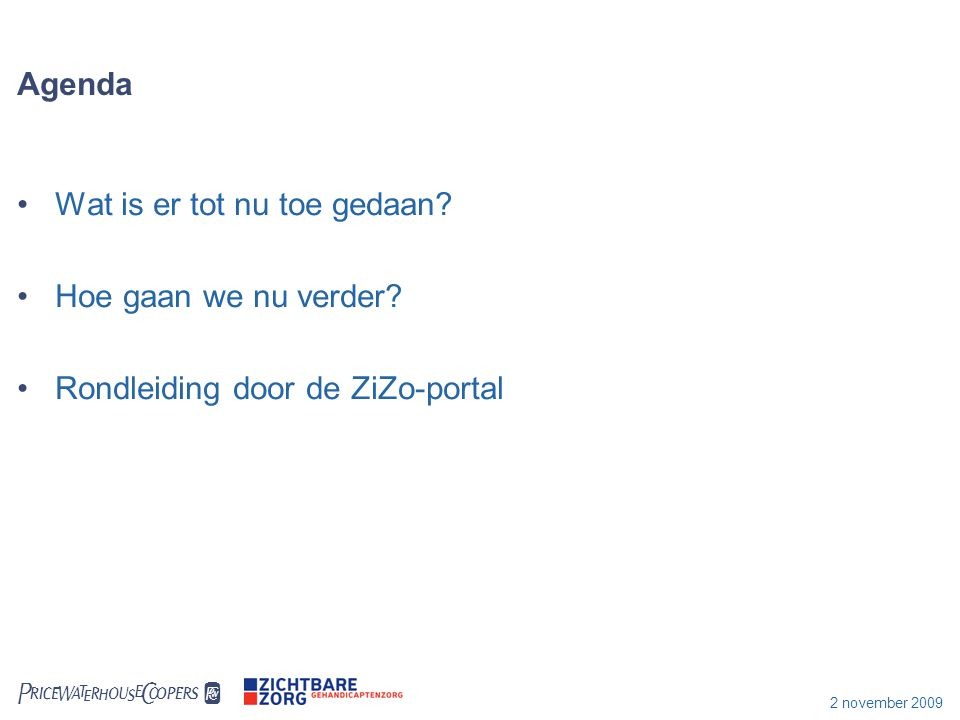  2 november 2009 Agenda Wat is er tot nu toe gedaan.