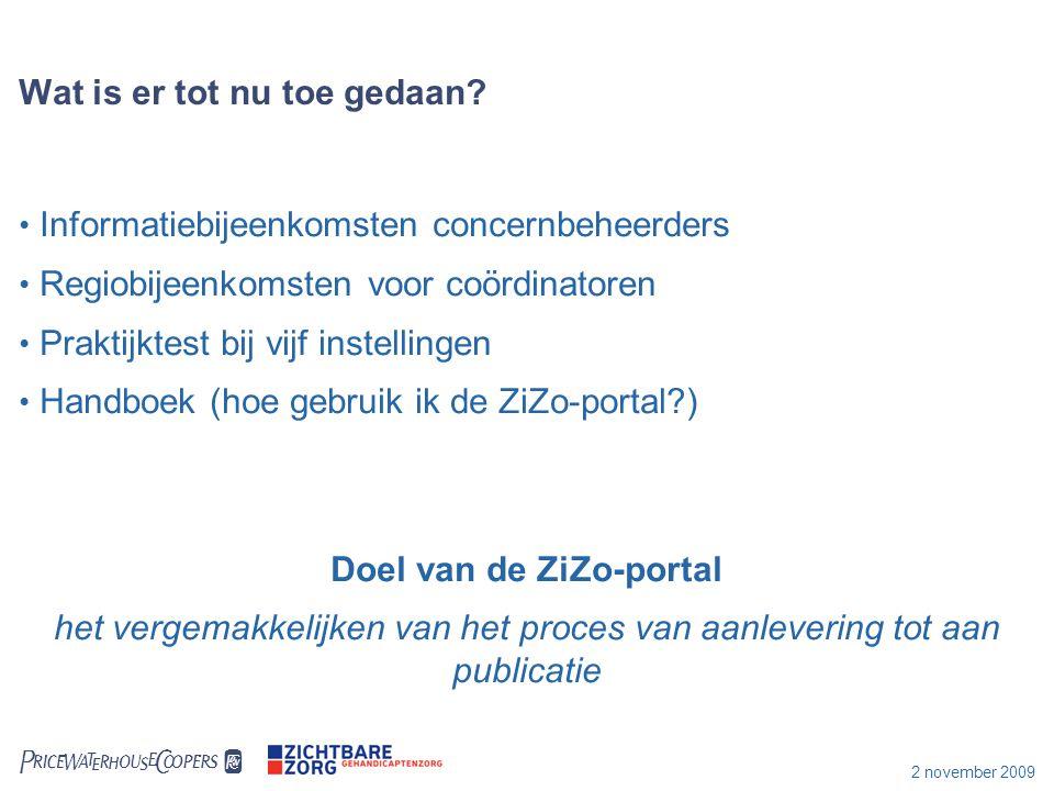 2 november 2009 Hoe gaan we nu verder.Vandaag is de ZiZo-portal online.