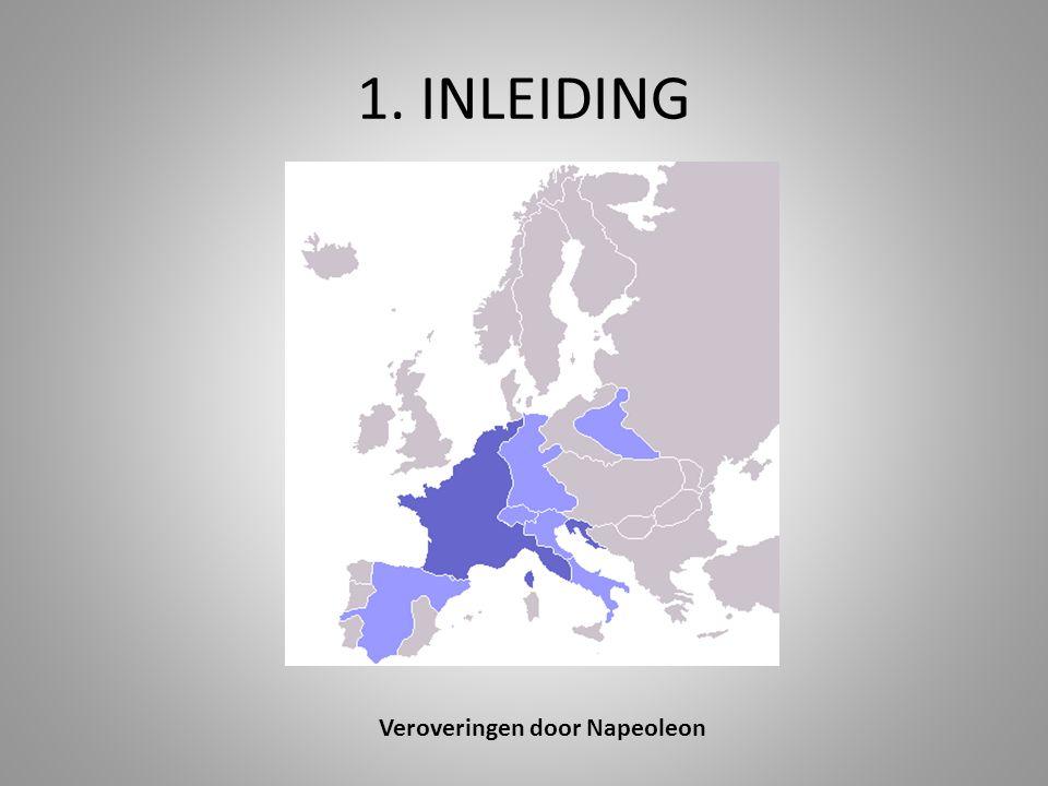 1. INLEIDING Veroveringen door Napeoleon