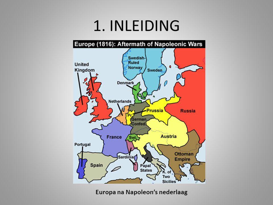 1. INLEIDING Europa na Napoleon's nederlaag