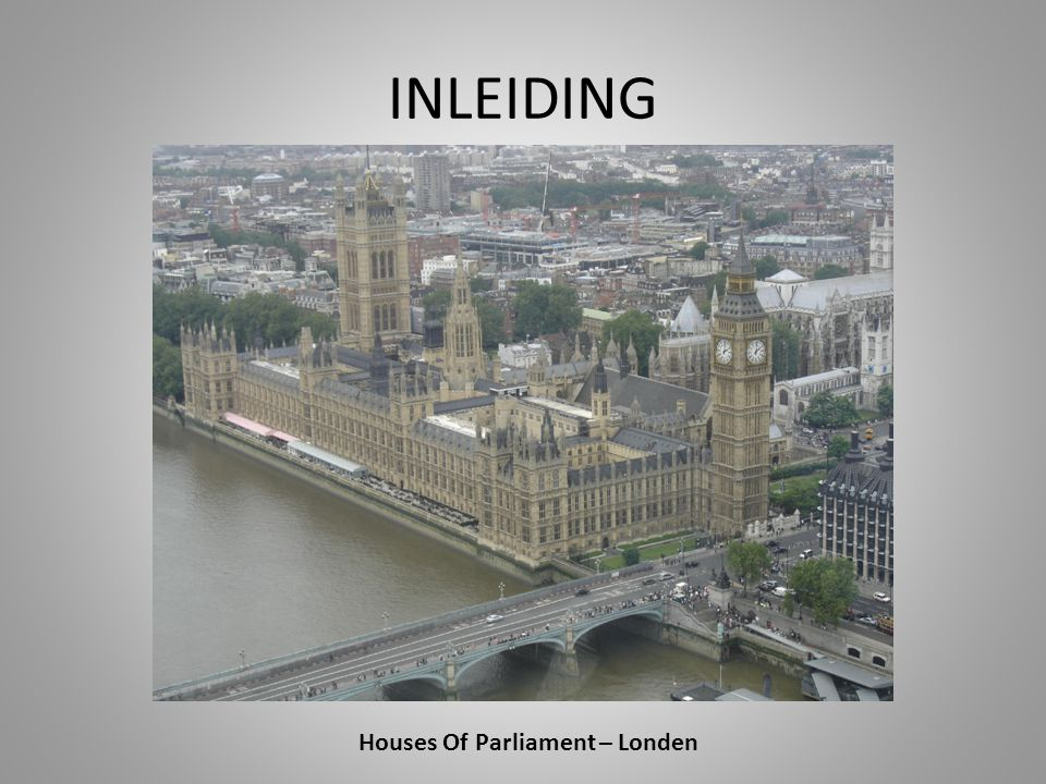 INLEIDING Houses Of Parliament – Londen