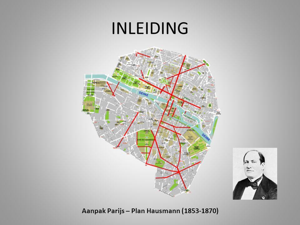 INLEIDING Aanpak Parijs – Plan Hausmann (1853-1870)