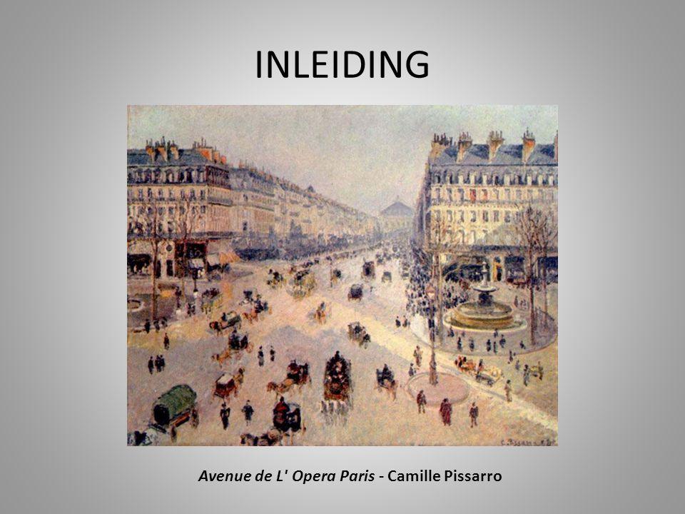 INLEIDING Avenue de L' Opera Paris - Camille Pissarro