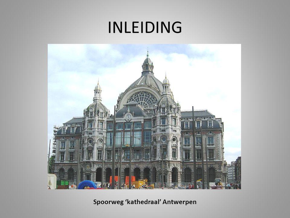 INLEIDING Spoorweg 'kathedraal' Antwerpen