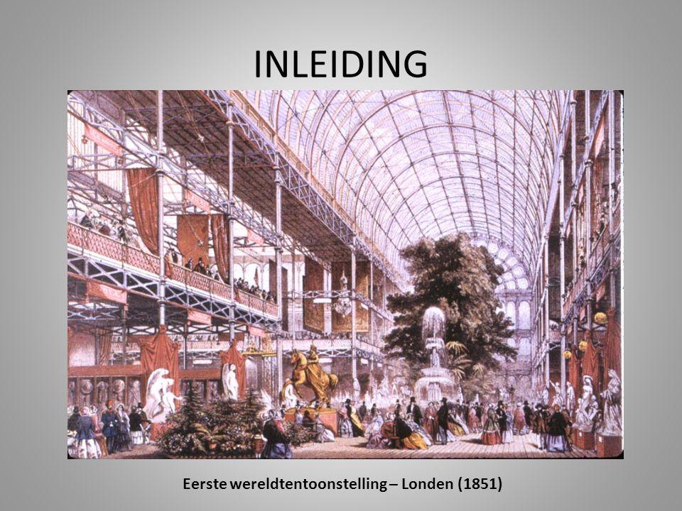 INLEIDING Eerste wereldtentoonstelling – Londen (1851)