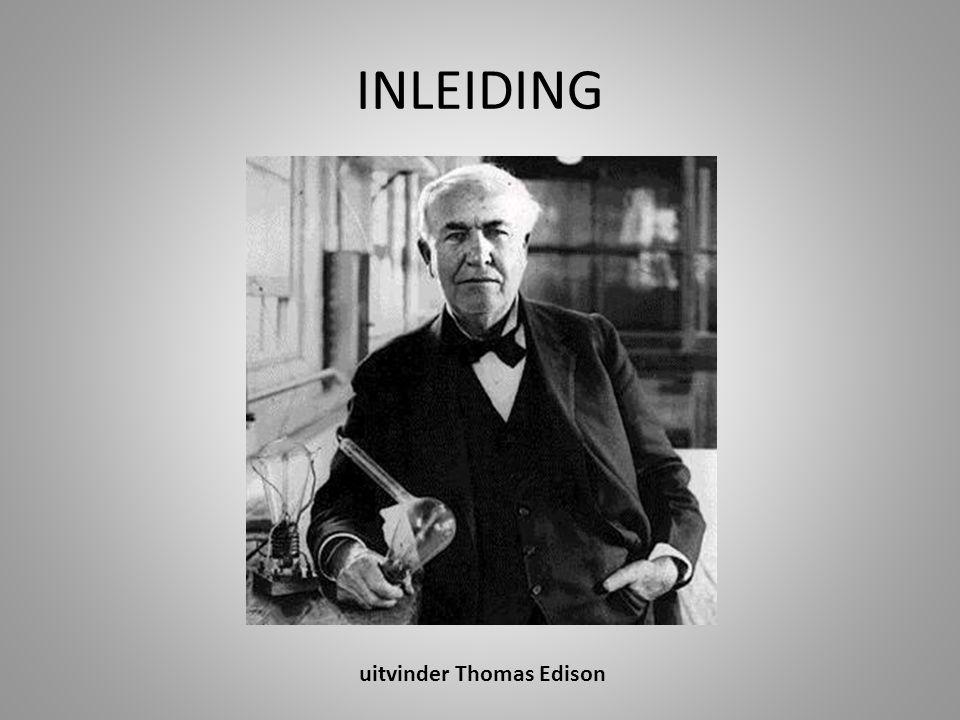 INLEIDING uitvinder Thomas Edison
