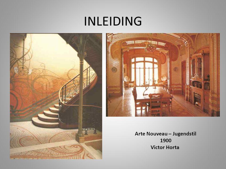 INLEIDING Arte Nouveau – Jugendstil 1900 Victor Horta