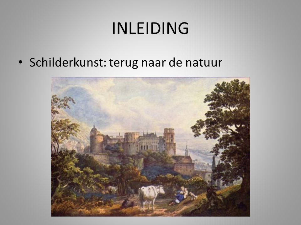 INLEIDING Schilderkunst: terug naar de natuur