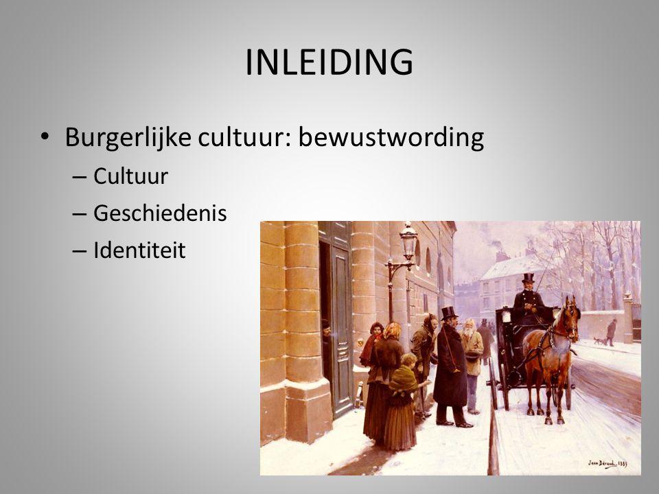INLEIDING Burgerlijke cultuur: bewustwording – Cultuur – Geschiedenis – Identiteit
