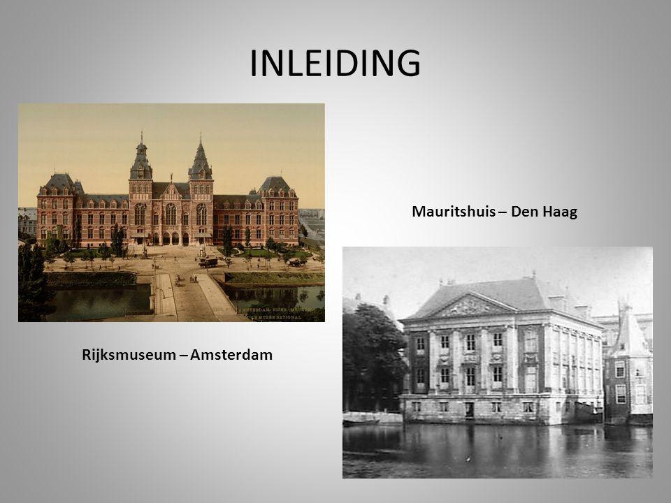 INLEIDING Rijksmuseum – Amsterdam Mauritshuis – Den Haag