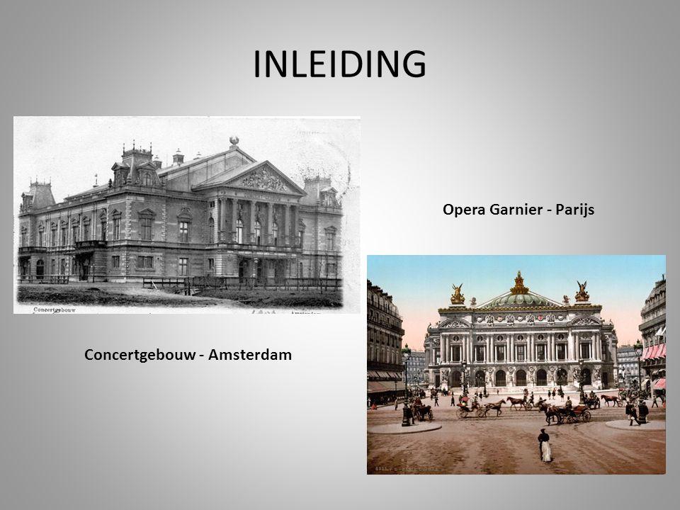 INLEIDING Concertgebouw - Amsterdam Opera Garnier - Parijs