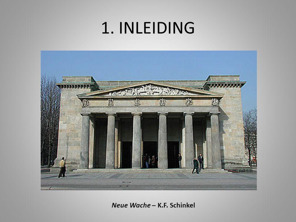 1. INLEIDING Neue Wache – K.F. Schinkel