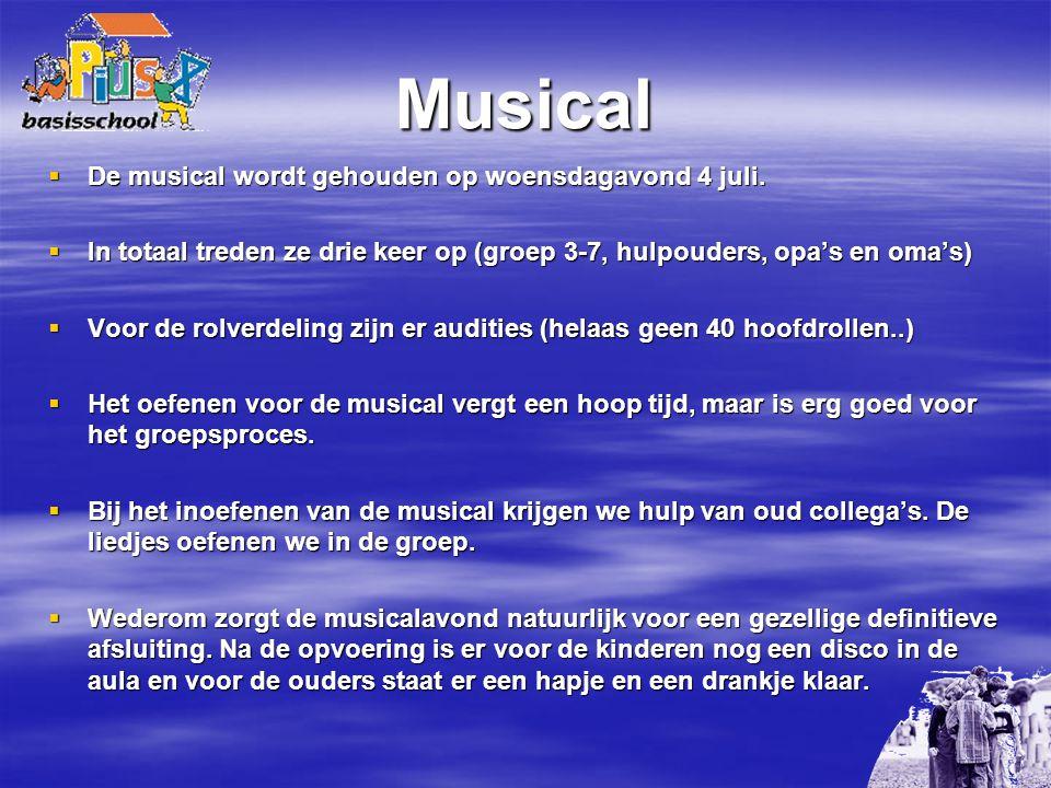 Musical  De musical wordt gehouden op woensdagavond 4 juli.  In totaal treden ze drie keer op (groep 3-7, hulpouders, opa's en oma's)  Voor de rolv