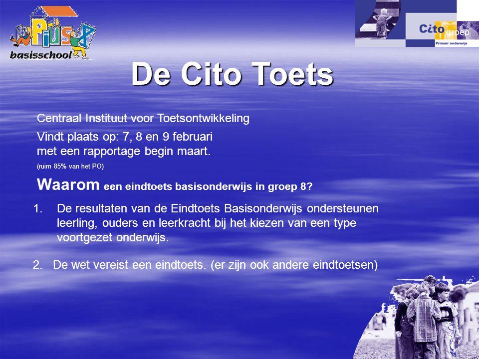 De Cito Toets Vindt plaats op: 7, 8 en 9 februari met een rapportage begin maart.