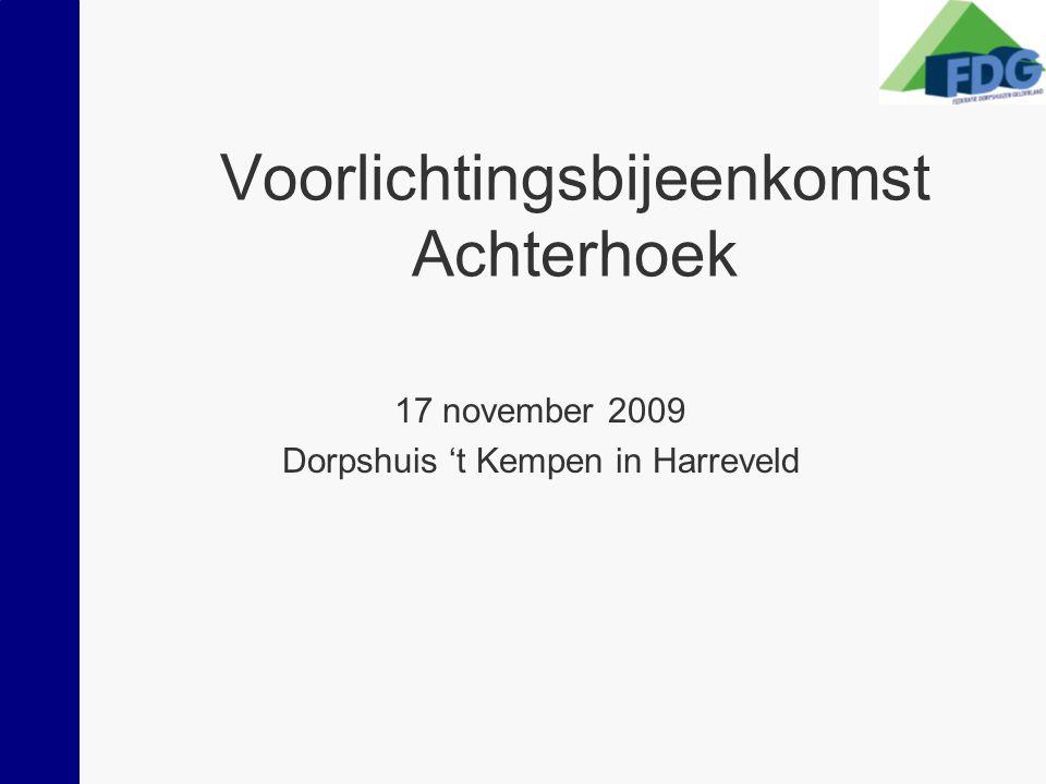 Voorlichtingsbijeenkomst Achterhoek 17 november 2009 Dorpshuis 't Kempen in Harreveld