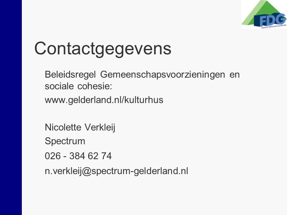 Contactgegevens Beleidsregel Gemeenschapsvoorzieningen en sociale cohesie: www.gelderland.nl/kulturhus Nicolette Verkleij Spectrum 026 - 384 62 74 n.verkleij@spectrum-gelderland.nl