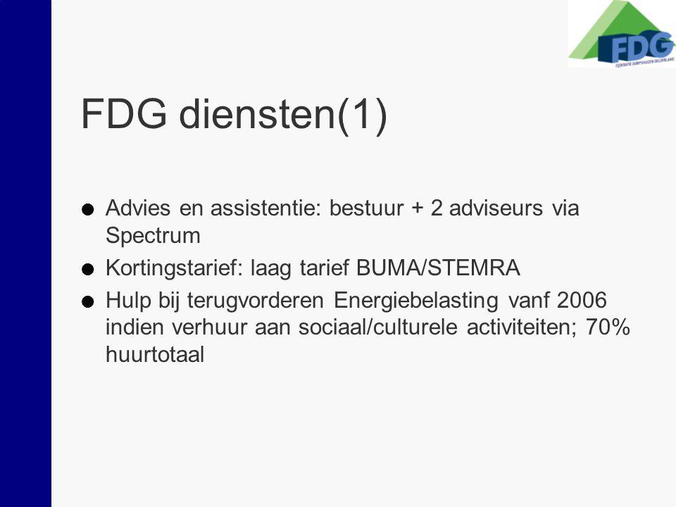 FDG diensten(1)  Advies en assistentie: bestuur + 2 adviseurs via Spectrum  Kortingstarief: laag tarief BUMA/STEMRA  Hulp bij terugvorderen Energiebelasting vanf 2006 indien verhuur aan sociaal/culturele activiteiten; 70% huurtotaal
