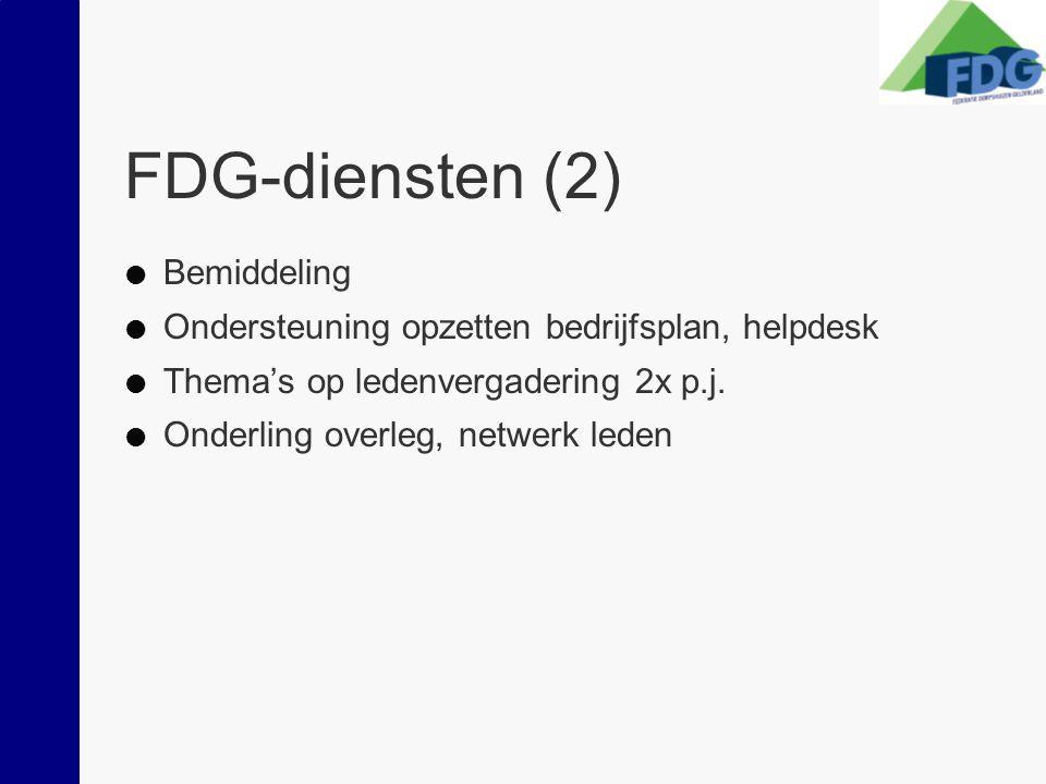 FDG-diensten (2)  Bemiddeling  Ondersteuning opzetten bedrijfsplan, helpdesk  Thema's op ledenvergadering 2x p.j.  Onderling overleg, netwerk lede
