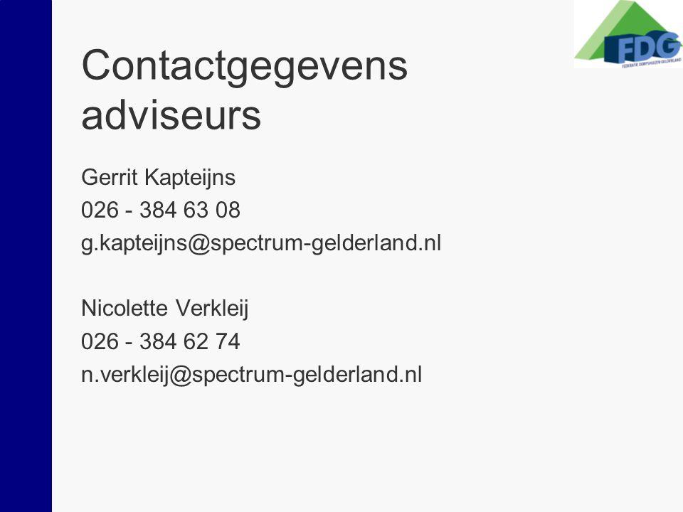 Contactgegevens adviseurs Gerrit Kapteijns 026 - 384 63 08 g.kapteijns@spectrum-gelderland.nl Nicolette Verkleij 026 - 384 62 74 n.verkleij@spectrum-gelderland.nl