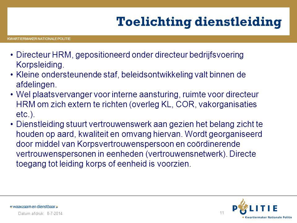 GELDERLAND_ZUID KWARTIERMAKER NATIONALE POLITIE Datum afdruk: Toelichting dienstleiding 8-7-2014 11 Directeur HRM, gepositioneerd onder directeur bedr