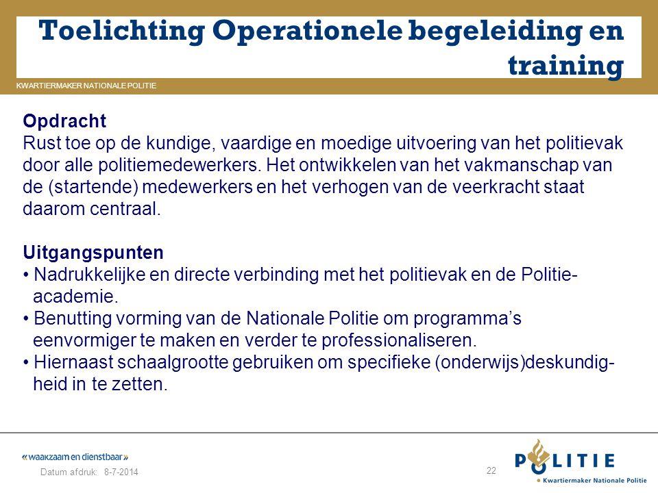 GELDERLAND_ZUID KWARTIERMAKER NATIONALE POLITIE Datum afdruk: Toelichting Operationele begeleiding en training 8-7-2014 22 Opdracht Rust toe op de kun