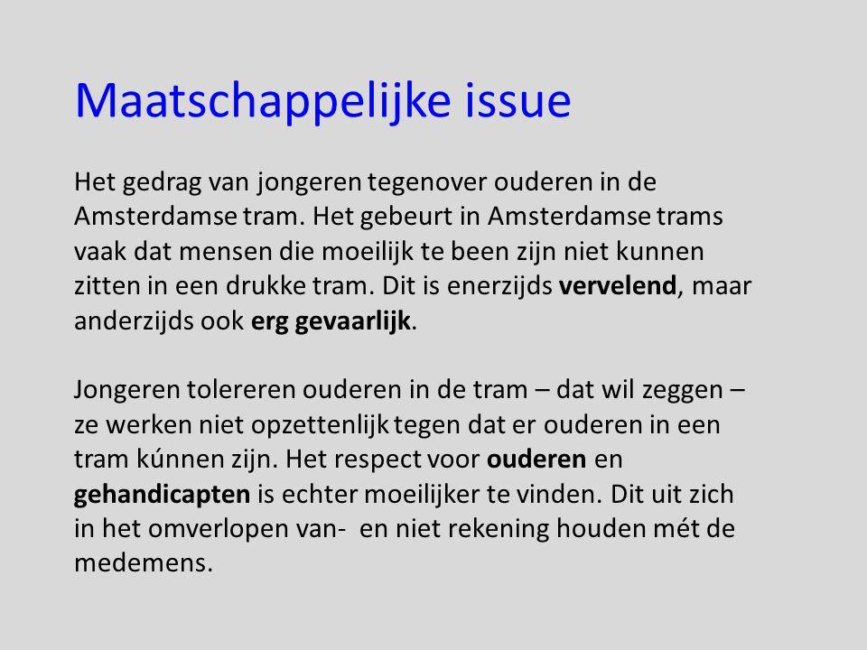 Maatschappelijke issue Het gedrag van jongeren tegenover ouderen in de Amsterdamse tram.