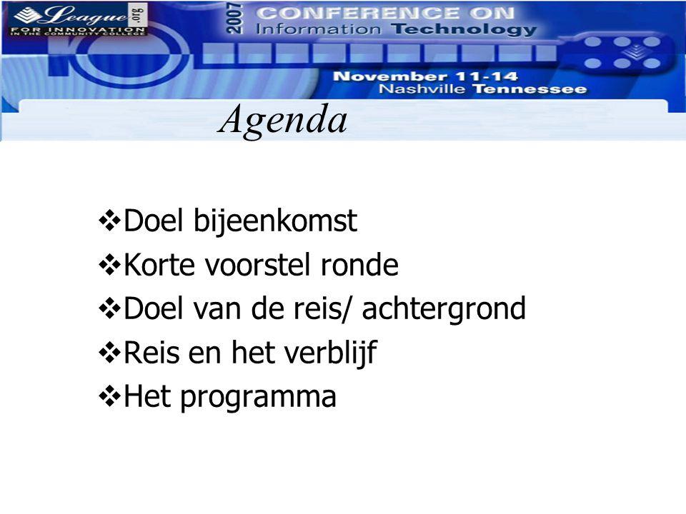 Agenda  Doel bijeenkomst  Korte voorstel ronde  Doel van de reis/ achtergrond  Reis en het verblijf  Het programma