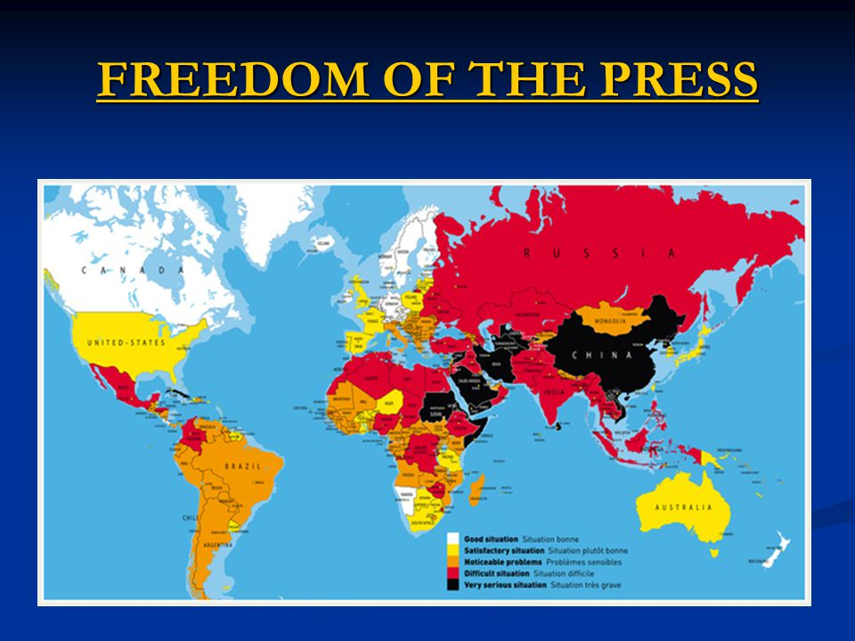 FREEDOM OF THE PRESS FREEDOM OF THE PRESS