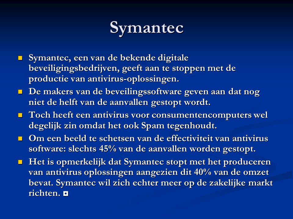 Symantec Symantec, een van de bekende digitale beveiligingsbedrijven, geeft aan te stoppen met de productie van antivirus-oplossingen. Symantec, een v