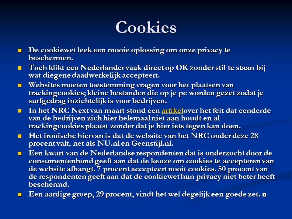 Cookies De cookiewet leek een mooie oplossing om onze privacy te beschermen. De cookiewet leek een mooie oplossing om onze privacy te beschermen. Toch