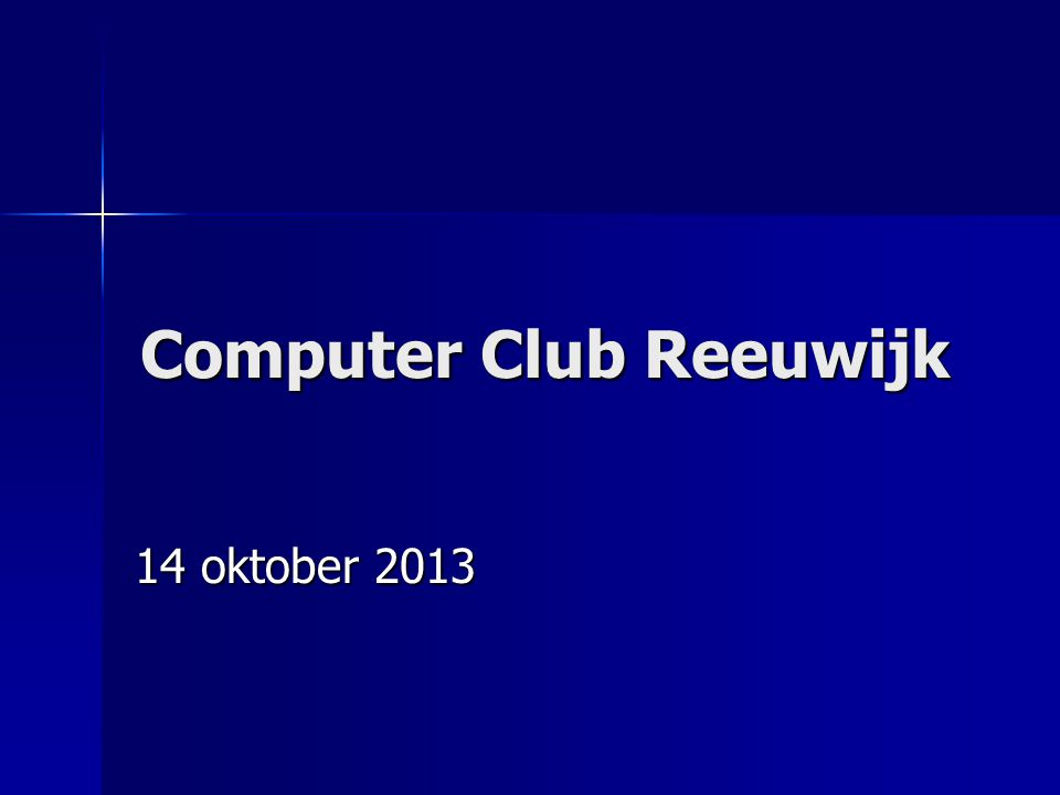 Computer Club Reeuwijk 14 oktober 2013
