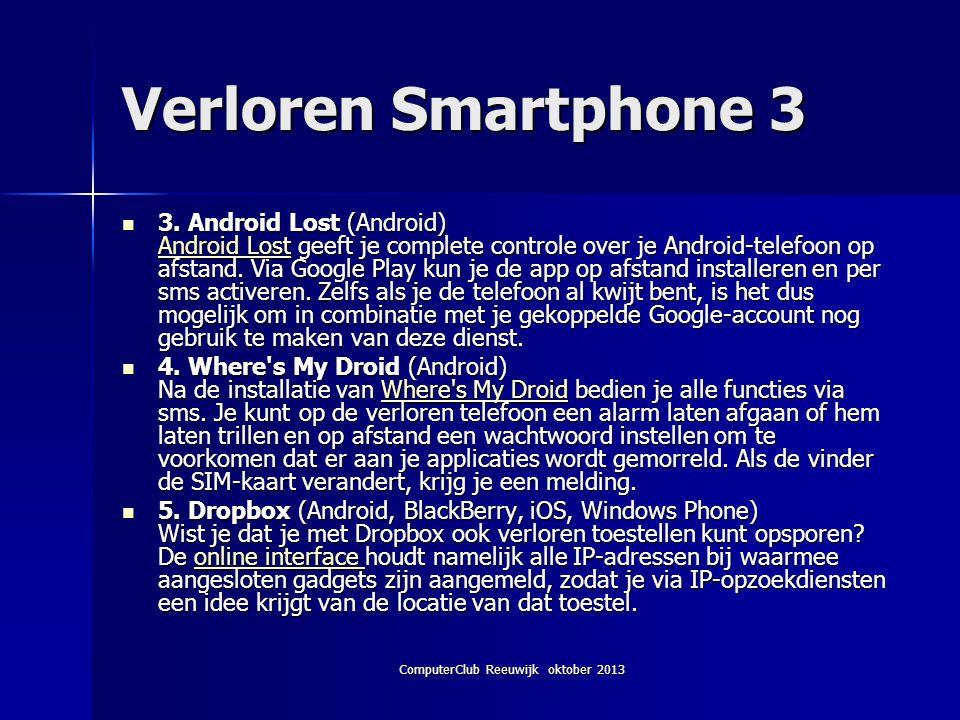 ComputerClub Reeuwijk oktober 2013 Verloren Smartphone 3 3.