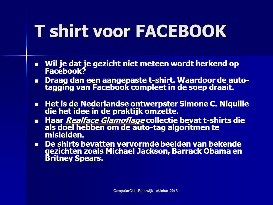 ComputerClub Reeuwijk oktober 2013 T shirt voor FACEBOOK Wil je dat je gezicht niet meteen wordt herkend op Facebook.