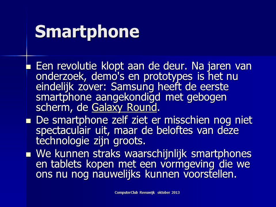 ComputerClub Reeuwijk oktober 2013 Samsung Galaxy Round