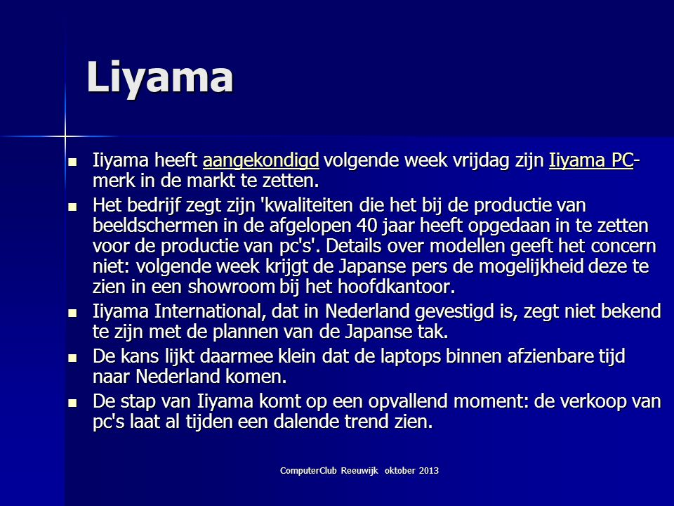 ComputerClub Reeuwijk oktober 2013 Liyama Iiyama heeft aangekondigd volgende week vrijdag zijn Iiyama PC- merk in de markt te zetten.