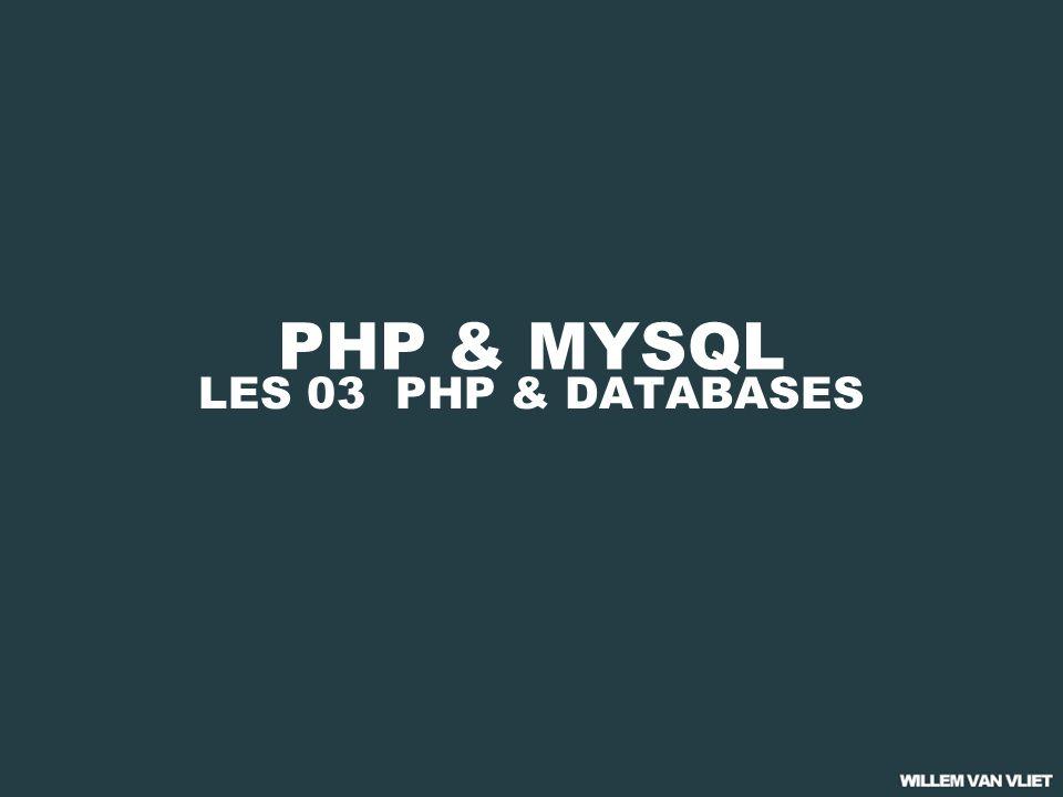 PHP & MYSQL LES 03 PHP & DATABASES