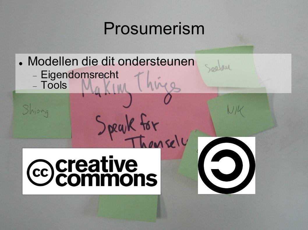Prosumerism Modellen die dit ondersteunen  Eigendomsrecht  Tools