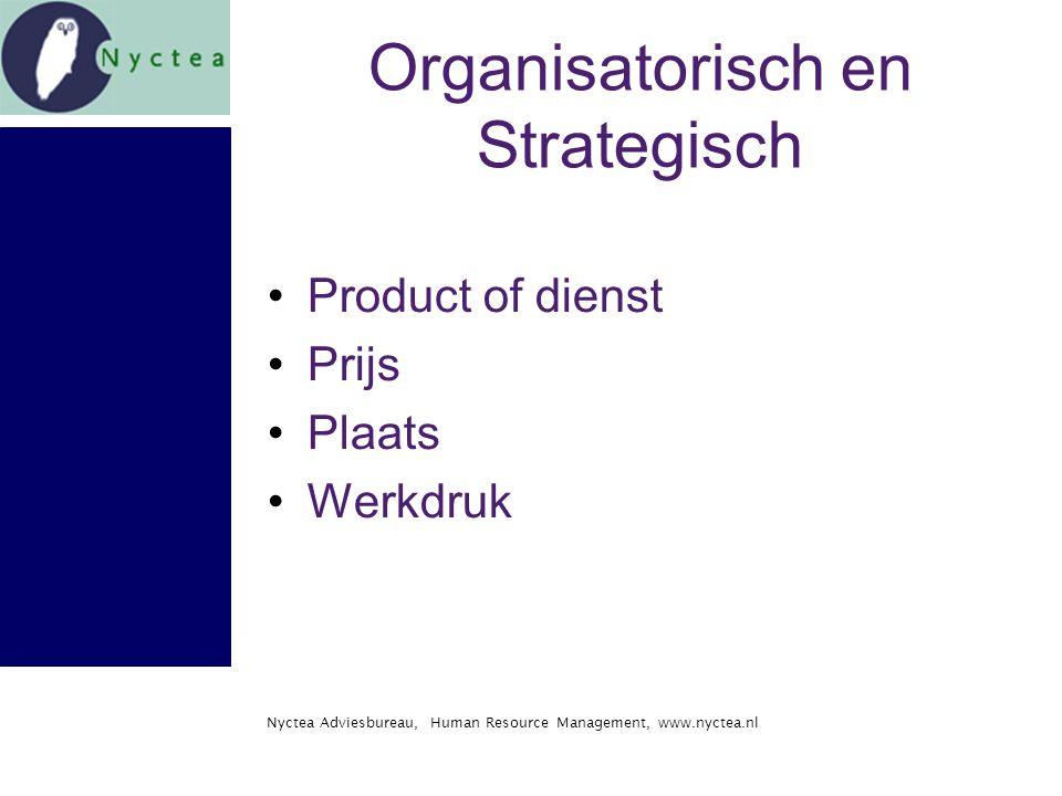 Nyctea Adviesbureau, Human Resource Management, www.nyctea.nl Organisatorisch en Strategisch Product of dienst Prijs Plaats Werkdruk