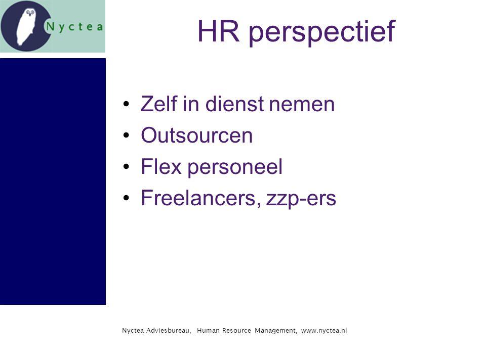 Nyctea Adviesbureau, Human Resource Management, www.nyctea.nl HR perspectief Zelf in dienst nemen Outsourcen Flex personeel Freelancers, zzp-ers