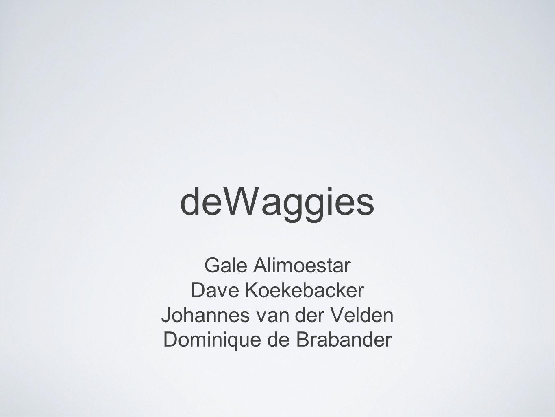 deWaggies Gale Alimoestar Dave Koekebacker Johannes van der Velden Dominique de Brabander