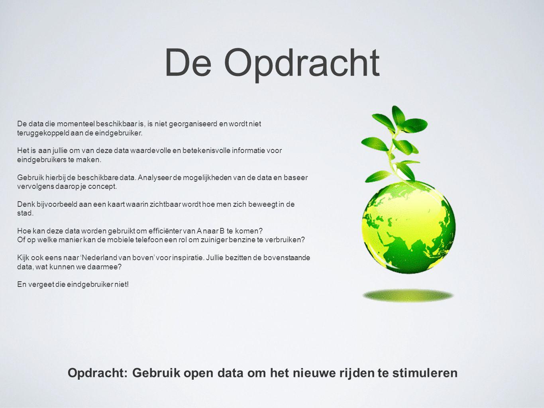 De Opdracht De data die momenteel beschikbaar is, is niet georganiseerd en wordt niet teruggekoppeld aan de eindgebruiker. Het is aan jullie om van de